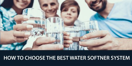 How To Choose The Best Water Softener System